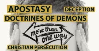Apostasy: doctrines of demons
