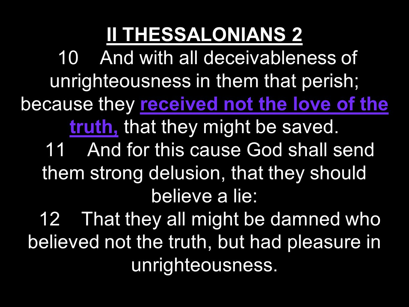 They Received Not The Love Of The Truth 2 Thes 2